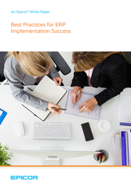 EPICOR-ERP-WhitePaper-Best-Practices-for-ERP-Implementation-Success.